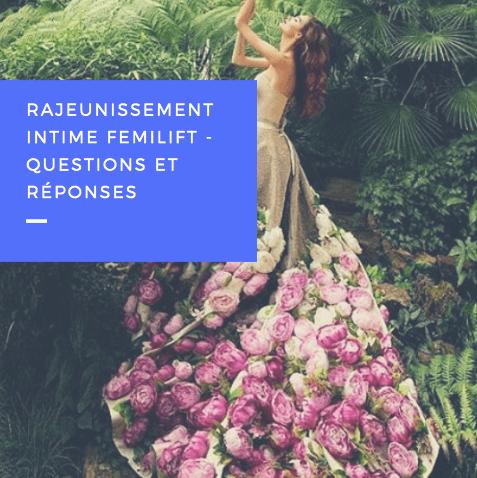 RAJEUNISSEMENT INTIME FEMILIFT – QUESTIONS ET RÉPONSES